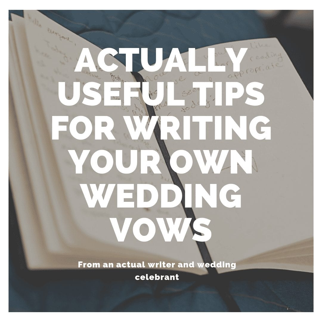 Actually Useful Tips for Writing Your Own Vows